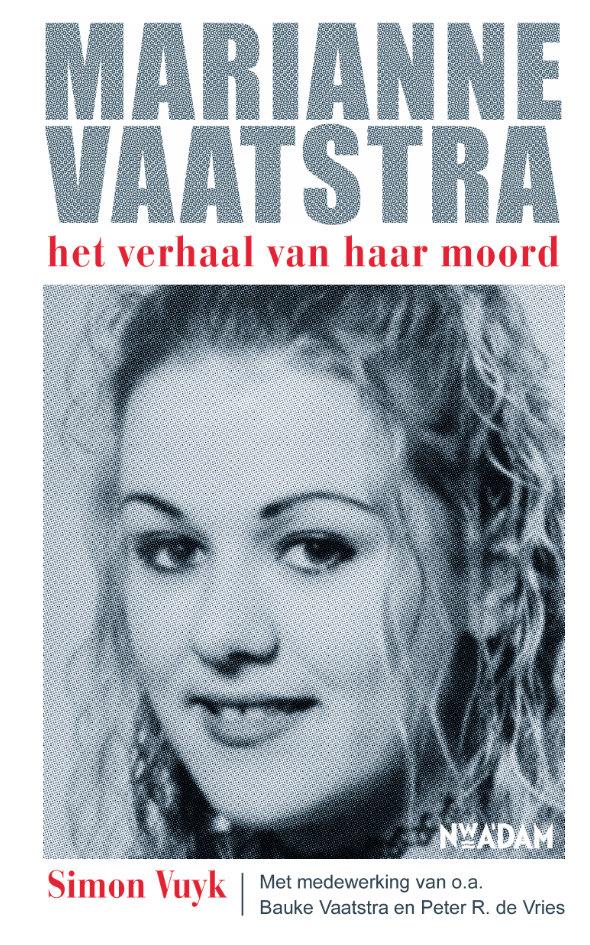 Marianne Vaatstra * het verhaal van haar moord
